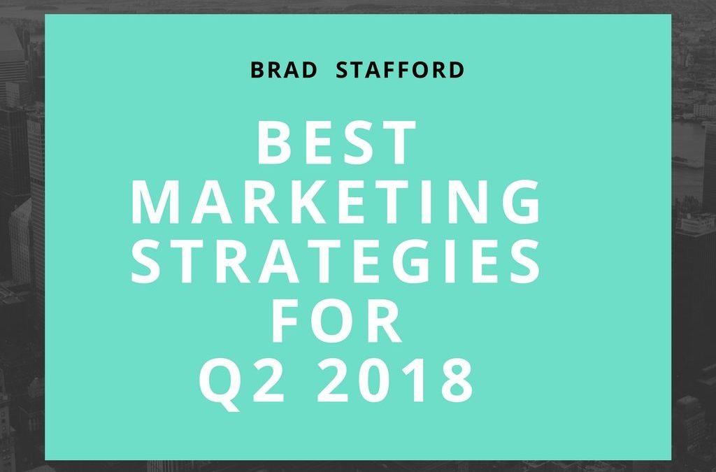 Best Marketing Strategies for Q2 2018