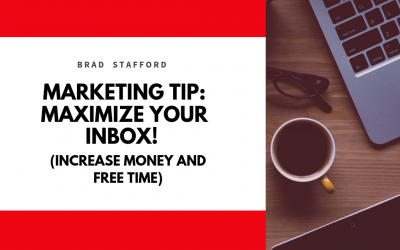 Marketing Tip: Maximize Your Inbox! (⬆️ Money ⬆️ Free Time)
